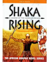 Shaka Rising: Legend of a warrior prince
