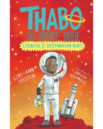 Thabo the space dude: Logbook 2: Destination Mars