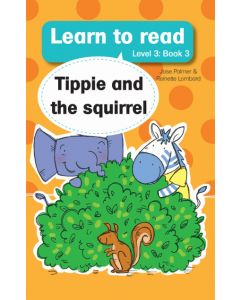 Learn to read (Level 3) 3: Tippie and the Squirrel (EBOOK)