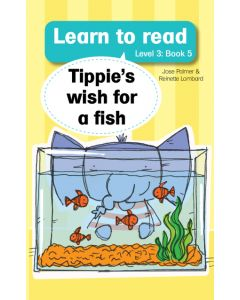 Learn to read (Level 3) 5: Tippie's Wish For a Fish (EBOOK)